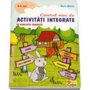 Caietul meu de Activitati integrate pe proiecte tematice 5-6 ani grupa mare (Maria Chiriac)