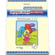 Ratusca invata alfabetul. Educarea comunicarii orale si scrise - Caiet de lucru pentru 5-7 ani. Domeniul: Limba si comunicare