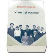 Danuta Walesa, Visuri si secrete