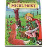 Micul print (Antoine De Saint-Exupery)