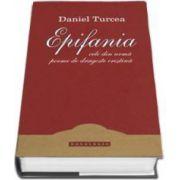 Epifania. Cele din urma poeme de dragoste crestina (Daniel Trucea)