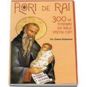 Flori de rai. 300 de intrebari din Biblie pentru copii