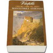 Vietile celor care au zidit manastirile athonite