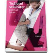 Ticalosul seducator (Christina Lauren)