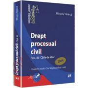 Mihaela Tabarca, Drept procesual civil. Volumul - III. Caile de atac - Conform noului Cod de procedura civila