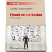 Planul de marketing. Ghid practic (Nicoleta Valentina Florea)
