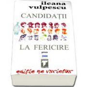 Ileana Vulpescu, Candidatii la fericire. Editie ne varietur