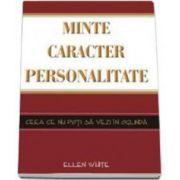 Elen G. White, Minte, caracter, personalitate - Ceea ce nu poti sa vezi in oglinda