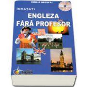 Invatati limba Engleza Fara Profesor. Curs practic (Contine CD) - Editia a V-a