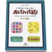Cartea mea de Activitati. Material auxiliar pentru gradinita 5-6 ani (Mara Neacsu)