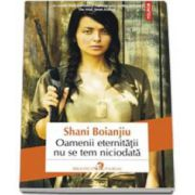 Shani Boianjiu, Oamenii eternitatii nu se tem niciodata