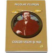 Nicolae Filimon, Ciocoii vechi si noi