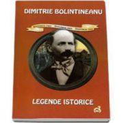 Dimitrie Bolintineanu, Legende istorice