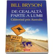 Bill Bryson, De cealalta parte a lumii. Calatorind prin Australia