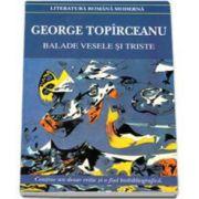 George Toparceanu, Balade vesele si triste (Contine un dosar critic si o fisa biobibliografica)