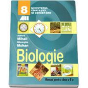 Biologie. Manual pentru clasa a VIII-a - Aurora Mihail si Gheorghe Mohan
