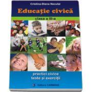 Educatie civica pentru, clasa a III-a (Practici civice, teste si exercitii)