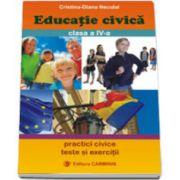 Educatie civica. Clasa a IV-a (Practici civice, teste si exercitii)