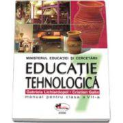 Educatie tehnologica. Manual pentru clasa a VII-a - Gabriela Lichiardopol si Cristian Galin