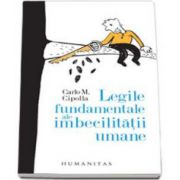 Legile fundamentale ale imbecilitatii umane (Carlo M. Cipolla)