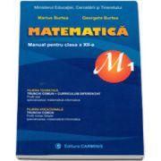 Matematica, profil M1, manual pentru clasa a XII-a - Marius Burtea si Georgeta Burtea