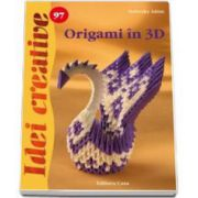Origami in 3D - Idei creative, numarul 97