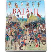Istoria pe intelesul copiilor - Marile Batalii