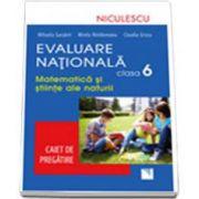 Evaluare Nationala clasa a VI-a. Matematica si Stiinte ale naturii. Caiet de pregatire (Mihaela Garabet)