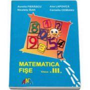 Matematica. Fise de lucru clasa a III-a (Aurelia Fierascu)