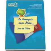 Mariana Popa, Curs de limba franceza Le francais avec Nino - Livre de l eleve