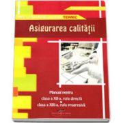 Asigurarea calitatii. Manual pentru clasa a XII-a, ruta directa - clasa a XIII-a, ruta progresiva