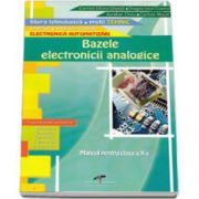 Bazele electronicii analogice. Manual pentru clasa a X-a. Domeniul de pregatire de baza: Electronica automatizari