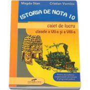 Istoria de nota 10, caiet de lucru pentru clasele VII-VIII