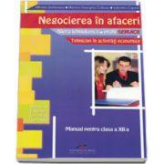 Negocierea in afaceri, manual pentru clasa a XII-a. Filiera tehnologica, profil servicii, tehnician in activitati economice