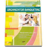 Organizator banqueting. Manual, pentru clasa a XI-a. Filiera tehnologica, profil servicii