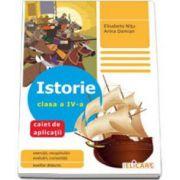Istorie. Clasa a IV-a - Caiet de aplicatii, auxiliar didactic. Exercitii, recapitulari, evaluari, curiozitati