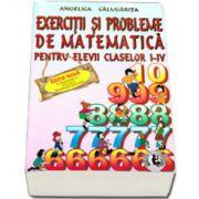 Exercitii si probleme de matematica pentru elevii claselor I-IV, Angelica Calugarita