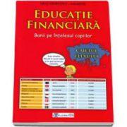 Educatie financiara. Banii pe intelesul copiilor - Caietul Elevului (Ligia Georgescu Golosoiu)