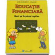 Educatie financiara. Banii pe intelesul copiilor (Ligia Georgescu Golosoiu)