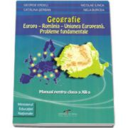 Geografie clasa a XII-a. Europa si Romania in Uniunea Europeana: probleme fundamentale - George Erdeli si Nicolae Ilinca