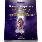 Baptiste Baron, Noua tehnici pentru Accesarea Puterii Interioare