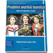 Pregatire sportiva teoretica, manual pentru clasa a XI-a  - Filiera vocationala, profil sportiv