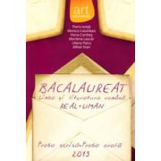 Bacalaureat 2015, limba si literatura romana Real si Uman - Proba scrisa. Proba orala