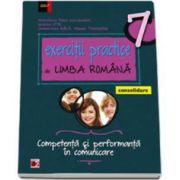 Exercitii practice de Limba Romana, pentru clasa a VII-a. Consolidare. Competenta si performanta in comunicare. Editia a V-a, revizuita si adaugita