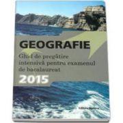 Geografie, bacalaureat 2015. Ghid de pregatire intensiva