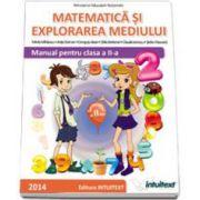 Matematica si explorarea mediului. Manual pentru clasa a II-a - Semestrul al II-lea (Mirela Mihaescu)