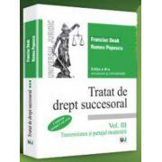 Francisc Deak, Tratat de drept succesoral - Transmisiunea si partajul mostenirii - Editia a III-a. Volumul. 3