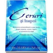 La Ceruri si inapoi - Relatarea extraordinara a unui medic despre moarte, ceruri, ingeri si revenirea la viata