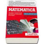 Matematica bacalaureat 2015, Filiera teoretica - Specializarea Matematica-Informatica. Exercitii recapitulative. Teste (Rosie)