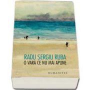 Radu Sergiu Ruba, O vara ce nu mai apune